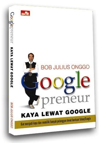 Googlepreneur Kaya Lewat Google