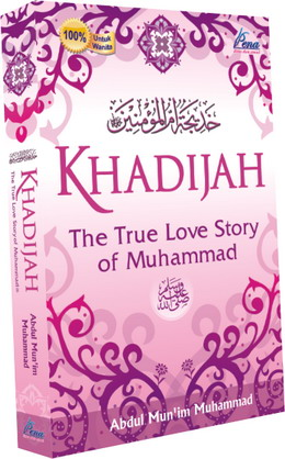 Khadijah: The True Love Story of Muhammad